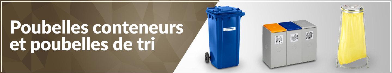 Poubelles conteneurs et poubelles de tri